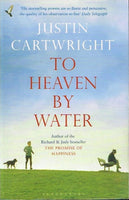 To heaven by water Justin Cartwright