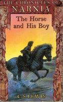 The chronicles of Narnia The horse and his boy C S Lewis