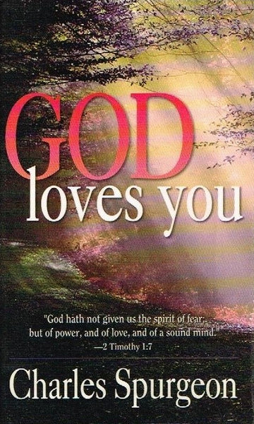 God loves you Charles Spurgeon