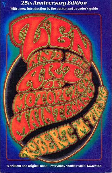 Zen and the art of motorcycle maintenance Robert M Pirsig