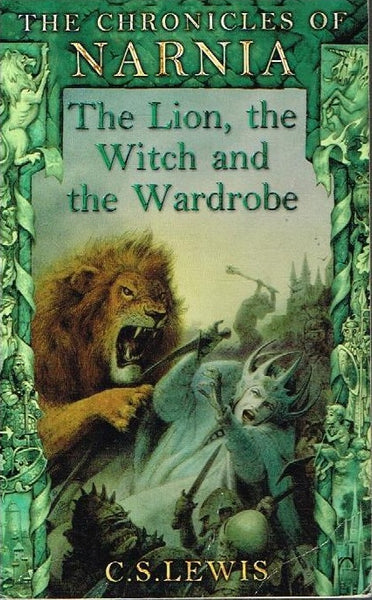 The chronicles of Narnia The lion, the witch and the wardrobe C S Lewis