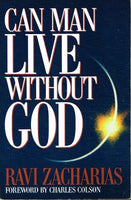 Can man live without God Ravi Zacharias