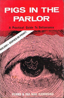 Pigs in the parlour a practical guide to deliverance Frank & Ida Mae Hammond