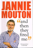 """and then they fired me "" Jannie Mouton"