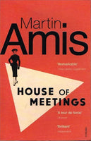 House of meetings Martin Amis