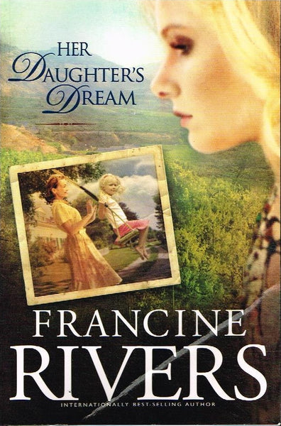 Her daughter's dream Francine Rivers