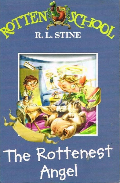 Rotten School The rottenest angel R L Stine