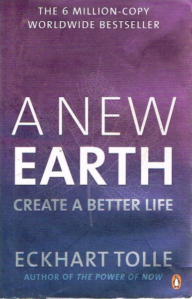 A new earth create a better life Eckhart Tolle
