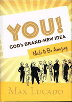 You ! God's brand new idea Max Lucado