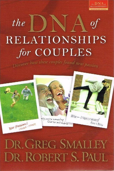 The DNA of relationships for couples Dr Gary Smalley