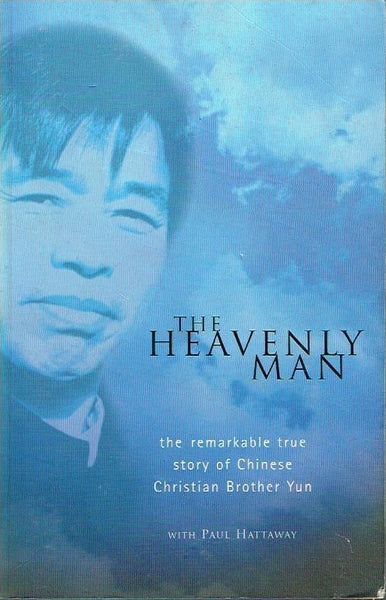 The Heavenly man the remarkable story of Chinese Brother Yun with Paul Hathaway