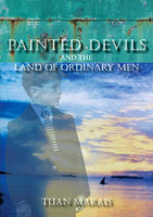 Painted Devils And The Land Of Ordinary Men Tuan Marais