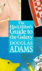 The Hitch Hiker's Guide to the Galaxy Adams, Douglas