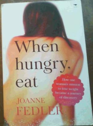 When Hungry, Eat Fedler, Joanne