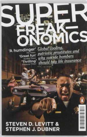 Super freak-onomics Steven D. Levitt
