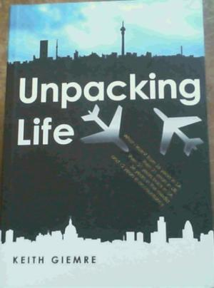 Unpacking life Keith Giemre
