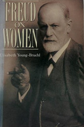 Freud on Women: A Reader Young-Bruehl, Elisabeth