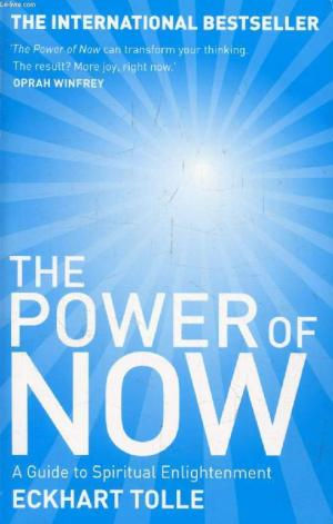 The Power of Now: A Guide to Spiritual Enlightenment Eckhart Tolle