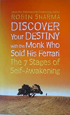 Discover Your Destiny with The Monk Who Sold His Ferrari: The 7 Stages of Self-Awakening Sharma, Robin