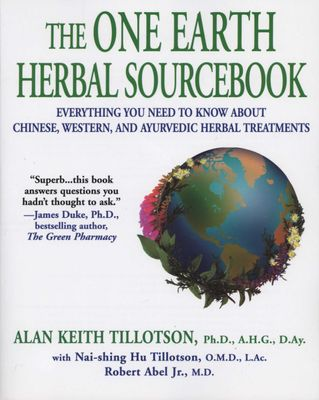 The One Earth Herbal Sourcebook Alan K Tillotson