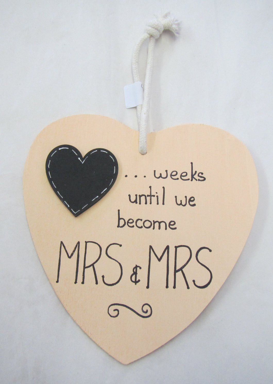 Beautiful handcrafted heart - weeks until we become Mrs & Mrs