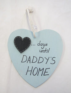 Beautiful handcrafted heart - days until daddy's home