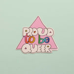 Proud To Be Queer Sticker