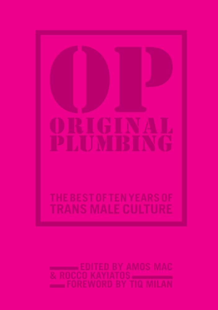 Original Plumbing: The Best 10 Years of Trans Male Culture