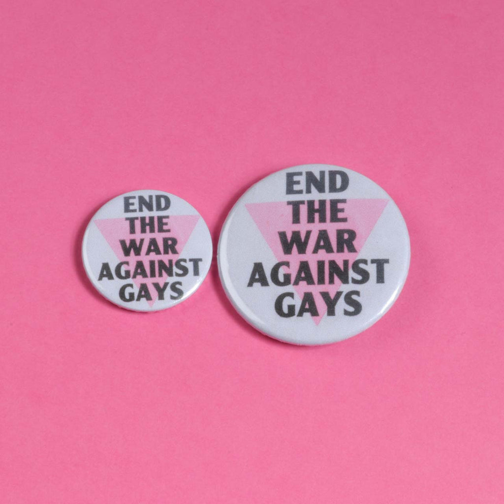 End The War Against Gays Badge