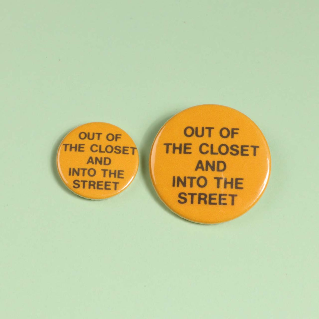 Out Of The Closet And Into The Streets Badge