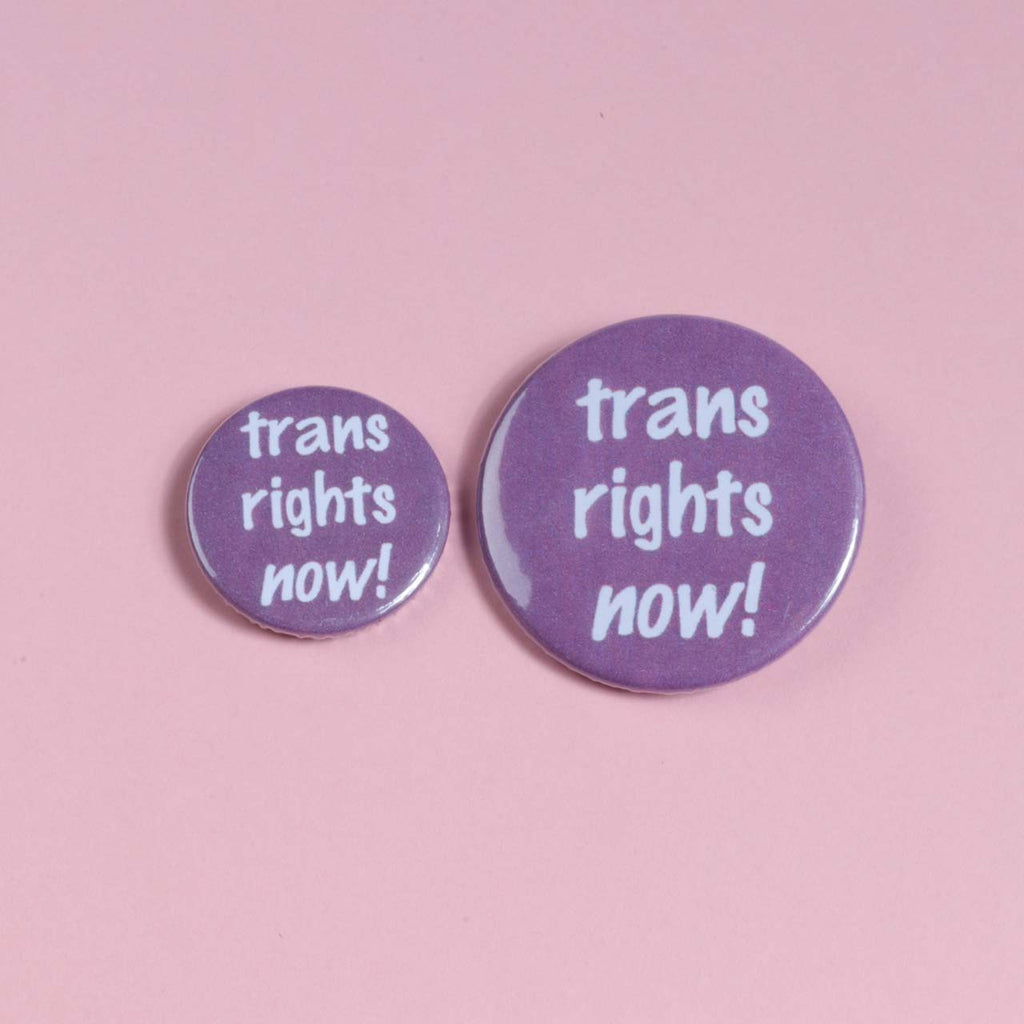 Trans Rights Now! Badge