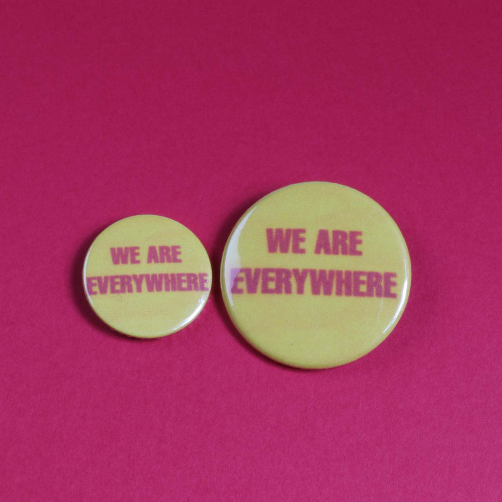 We Are Everywhere Badge