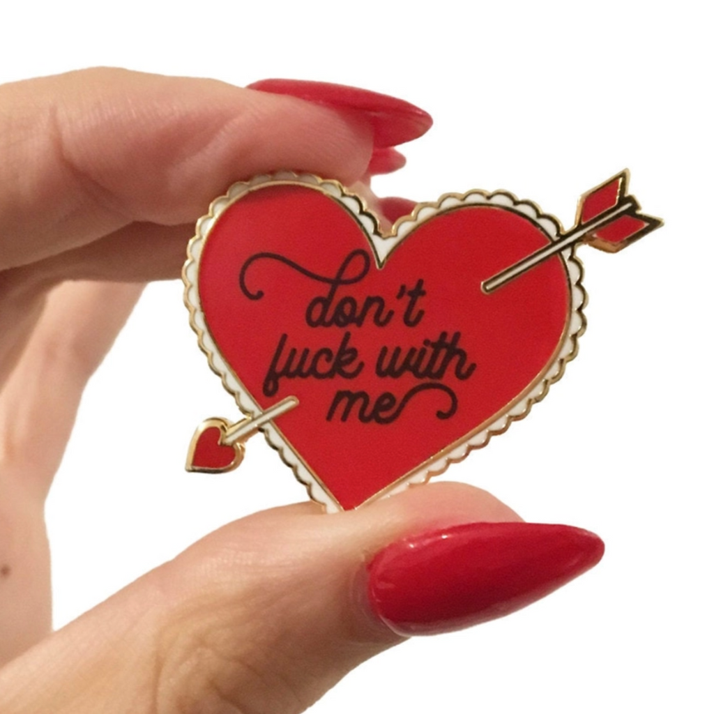Don't Fuck With Me Pin