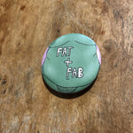 Fat and Fab Badge