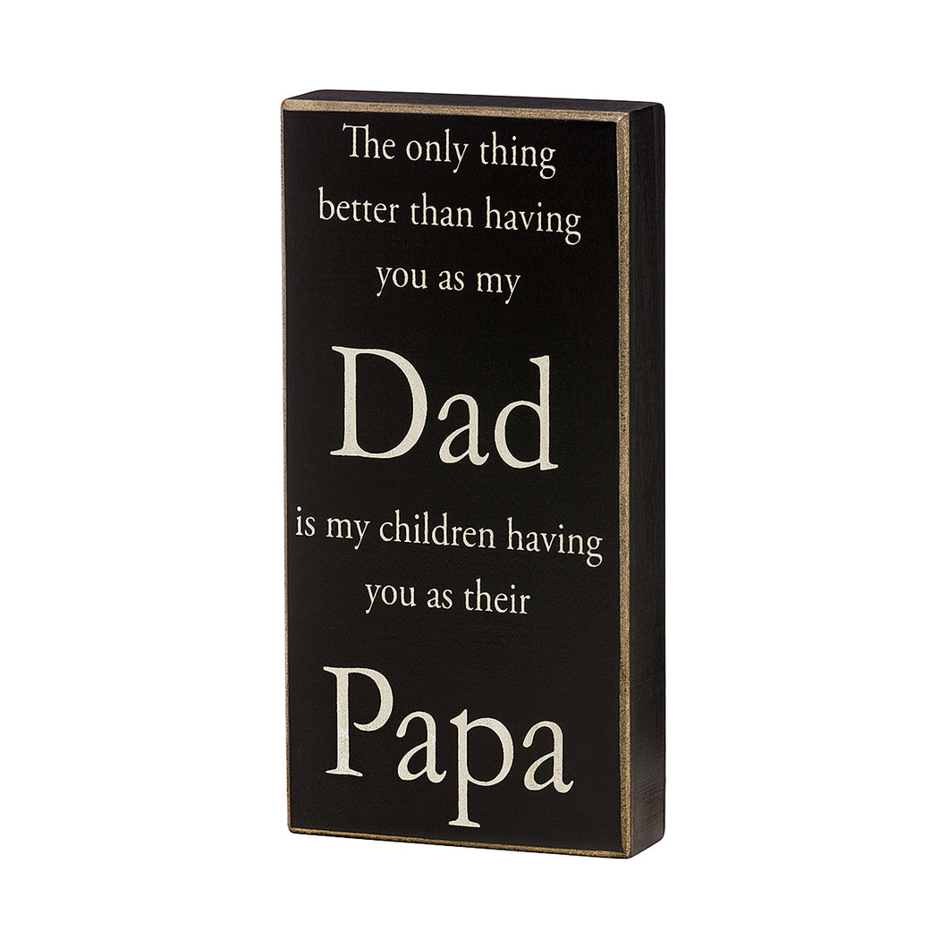 Have You as Their Papa Box Sign