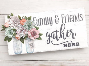 Wood Sign - Family and Friends Gather