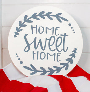 Home sweet home wood round 12 inch sign painted vanilla with gray lettering and accents