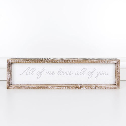 All of Me Loves All of You Wood Framed sign