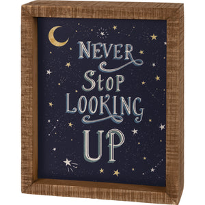 Never Stop Looking Up Box Sign