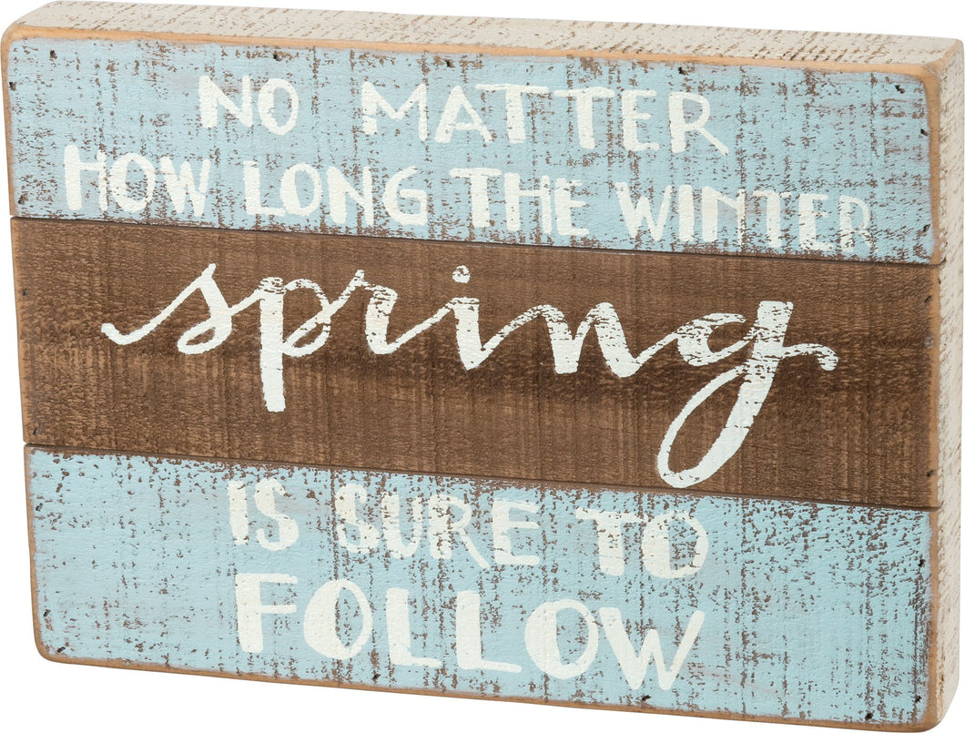 slat box sign spring is sure to follow