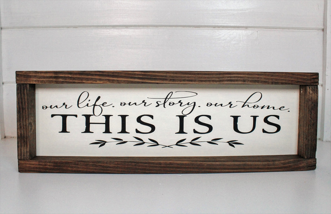 Wood framed sign with the saying,