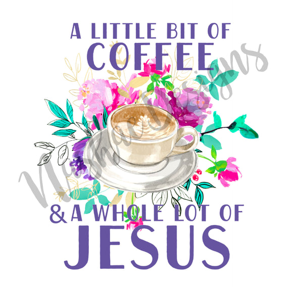 A little bit of coffee, whole lot of Jesus, sublimation transfer, mug design, Mother's Day, shirt design, etsy, nashae designs, sublimation