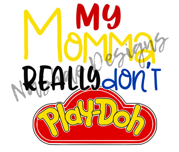 my momma really don't play-doh, sublimation transfer, mug design, Mother's Day, shirt design, etsy, nashae designs, shirt transfer