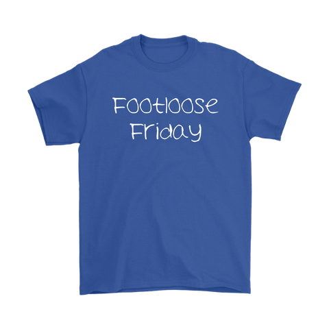 Footloose Friday T-Shirt