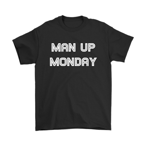 Man Up Monday T-Shirt