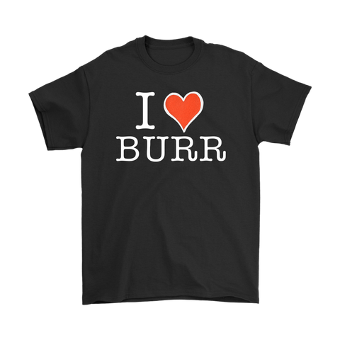 I Heart Burr T-Shirt