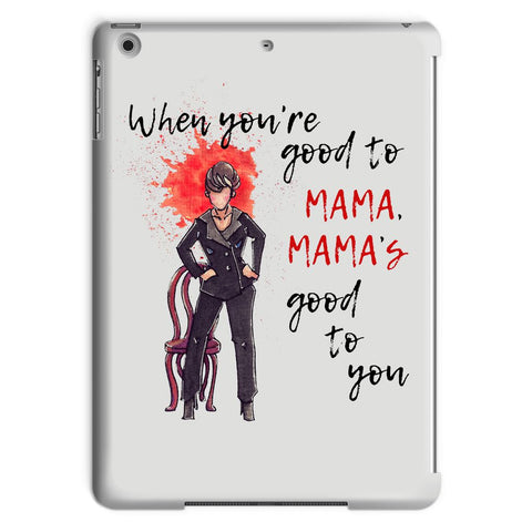When You're Good to Mama Tablet Case