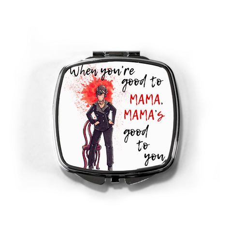 When You're Good to Mama Compact Mirror