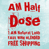AM Half Dose (USA ONLY)