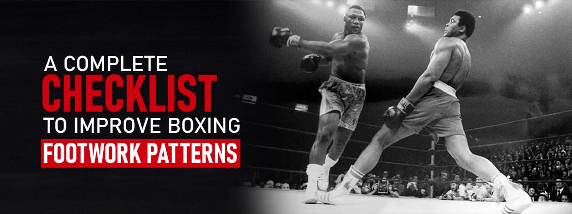 A complete checklist to Improve Boxing Footwork Patterns